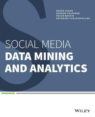Social Media Data Mining and Analytics - Gabor Szabo