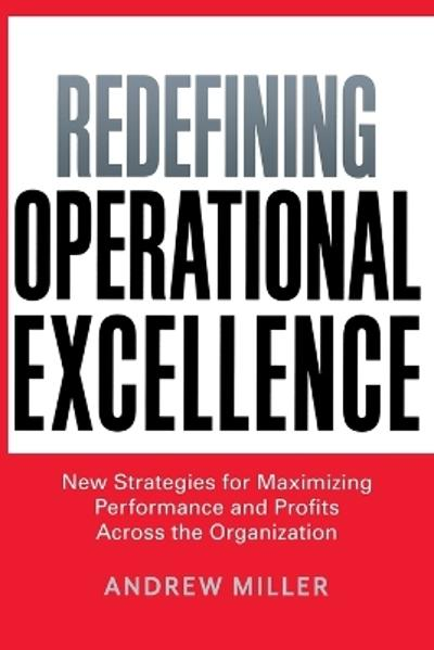Redefining Operational Excellence - Andrew Miller