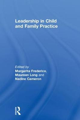 Leadership in Child and Family Practice - Margarita Frederico