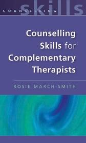 Counselling Skills for Complementary Therapists - Rosie March-Smith