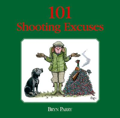 101 Shooting Excuses - Bryn Parry