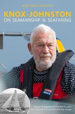 Knox-Johnston on Seamanship & Seafaring - Robin Knox-Johnston
