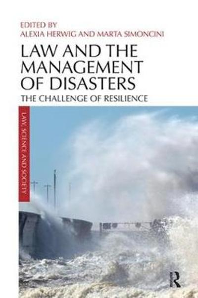 Law and the Management of Disasters - Alexia Herwig