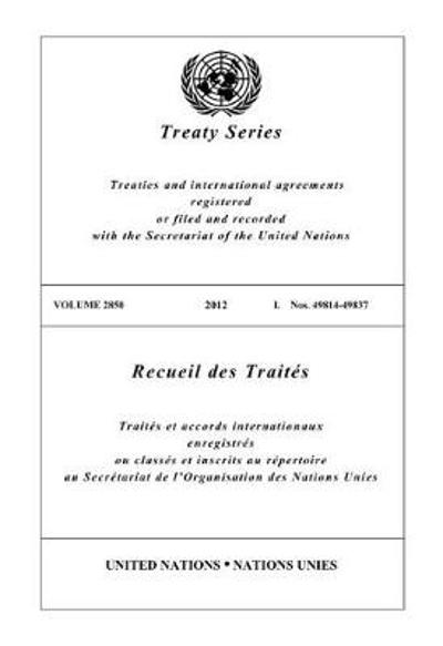 Treaty Series 2850 (English/French Edition) - United Nations Office of Legal Affairs