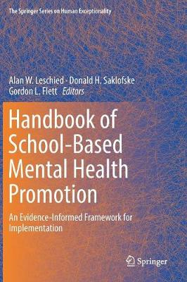 Handbook of School-Based Mental Health Promotion - Alan W. Leschied