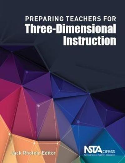 Preparing Teachers for Three-Dimensional Instruction - Jack Rhoton