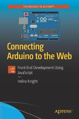 Connecting Arduino to the Web - Indira Knight