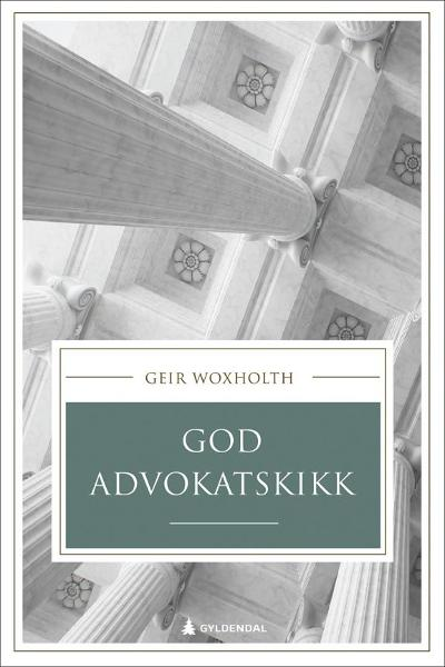 God advokatskikk - Geir Woxholth