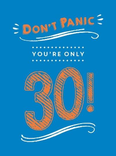 Don't Panic, You're Only 30! - Summersdale