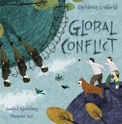 Children in Our World: Global Conflict - Louise Spilsbury