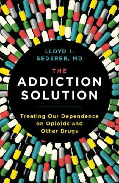 The Addiction Solution - Lloyd Sederer