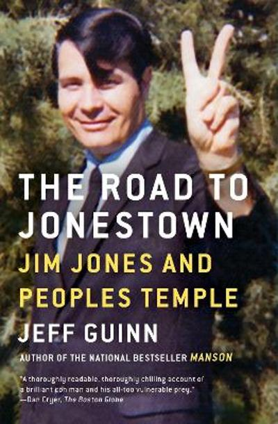 The Road to Jonestown - Jeff Guinn