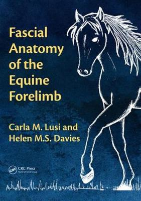 Fascial Anatomy of the Equine Forelimb - Carla M. Lusi