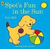 Spot's Fun in the Sun - Eric Hill David Oyelowo