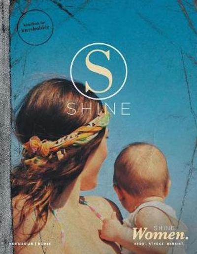 Shine Women Facilitator Guide - Norwegian - Hillsong
