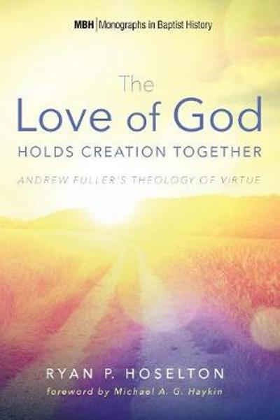 The Love of God Holds Creation Together - Ryan P Hoselton