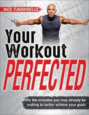 Your Workout PERFECTED - Nick Tumminello