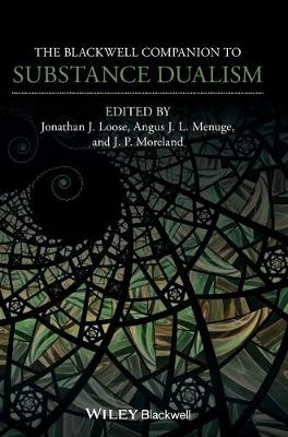 The Blackwell Companion to Substance Dualism - Jonathan J. Loose