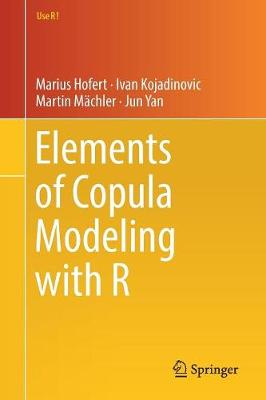 Elements of Copula Modeling with R - Marius Hofert