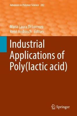 Industrial Applications of Poly(lactic acid) - Maria Laura Di Lorenzo