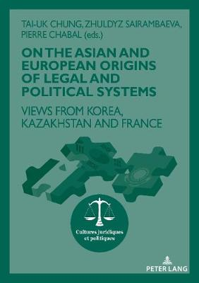 On The Asian and European Origins of Legal and Political Systems - Tai-uk Chung