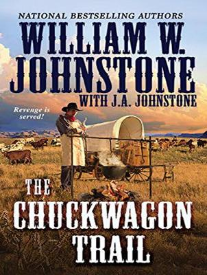 The Chuckwagon Trail - William W. Johnstone