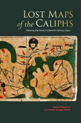 Lost Maps of the Caliphs - Yossef Rapoport