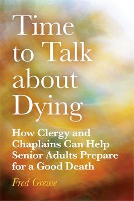 Time to Talk about Dying - Fred Grewe