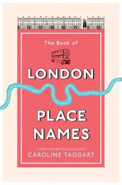 The Book of London Place Names - Caroline Taggart