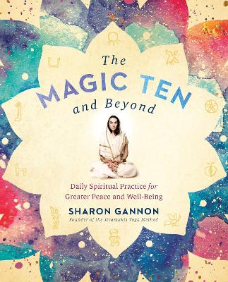 The Magic Ten and Beyond - Sharon Gannon