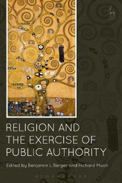 Religion and the Exercise of Public Authority - Benjamin L Berger