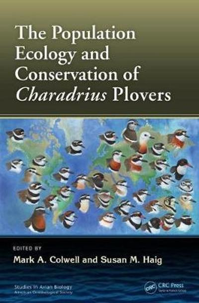 The Population Ecology and Conservation of Charadrius Plovers - Mark A. Colwell