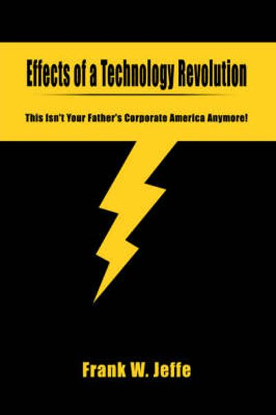Effects of a Technology Revolution - Frank W Jeffe
