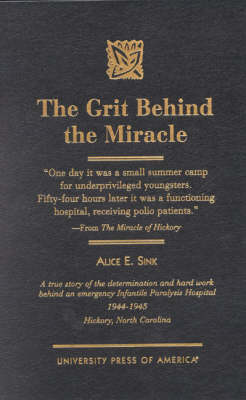 The Grit behind the Miracle - Alice E. Sink