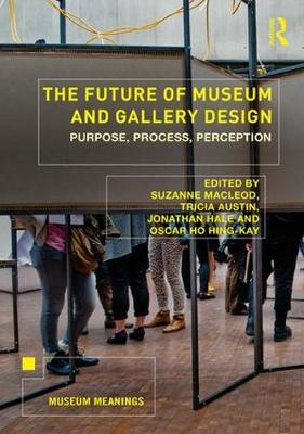 The Future of Museum and Gallery Design - Suzanne MacLeod