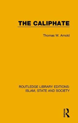 The Caliphate - Thomas W. Arnold