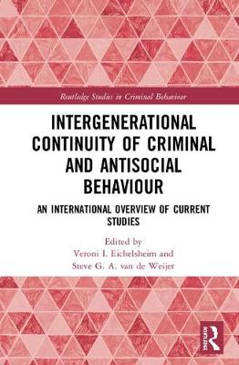 Intergenerational Continuity of Criminal and Antisocial Behaviour - Veroni I. Eichelsheim