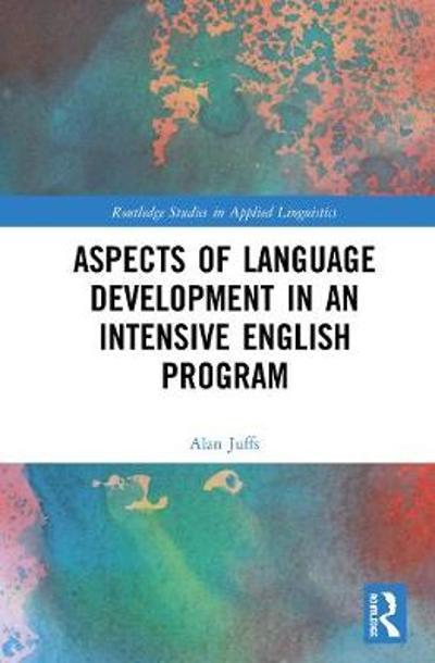 Aspects of Language Development in an Intensive English Program - Alan Juffs