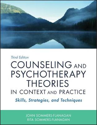 Counseling and Psychotherapy Theories in Context and Practice - John Sommers-Flanagan