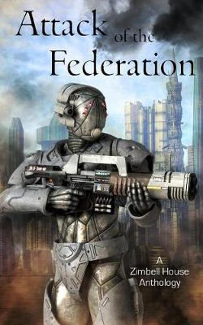 Attack of the Federation - Zimbell House Publishing