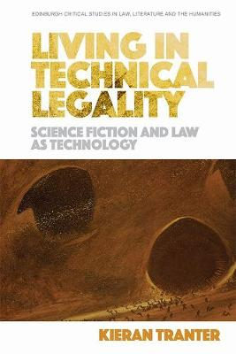 Living in Technical Legality - Kieran Tranter