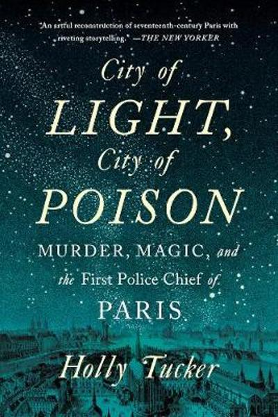City of Light, City of Poison - Holly Tucker