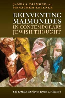 Reinventing Maimonides in Contemporary Jewish Thought - Menachem Kellner