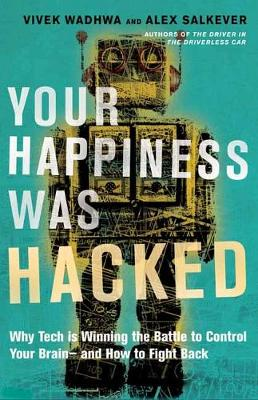 Your Happiness Was Hacked - Vivek Wadhwa