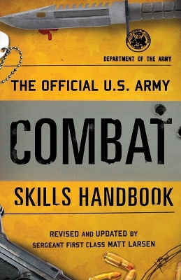 The Official U.S. Army Combat Skills Handbook - Department of the Army