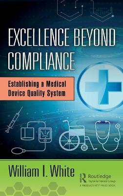 Excellence Beyond Compliance - William I. White