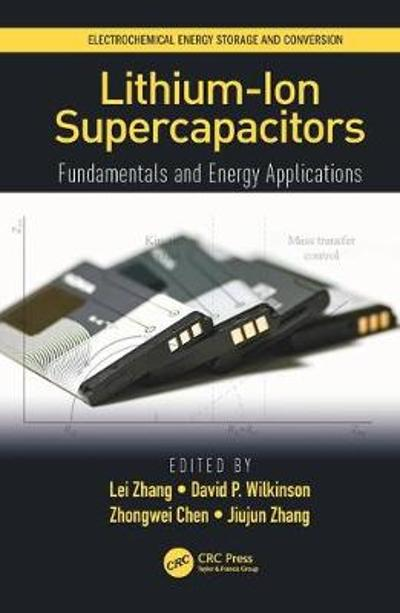 Lithium-Ion Supercapacitors - Lei Zhang