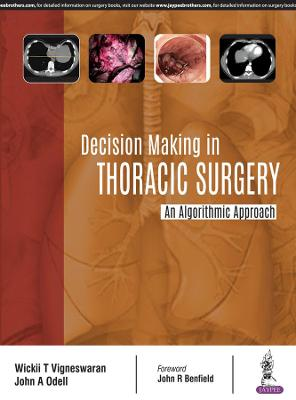 Decision Making in Thoracic Surgery - Wickii T Vigneswaran