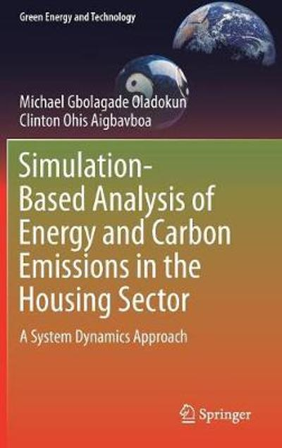 Simulation-Based Analysis of Energy and Carbon Emissions in the Housing Sector - Michael Gbolagade Oladokun