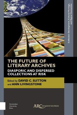 The Future of Literary Archives - David C. Sutton